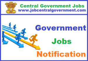 Government jobs. government jobs notification,Central Jobs Notification,