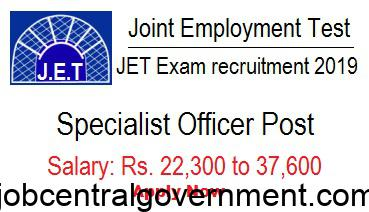 JET Recruitment 2019 for Specialist Officer| Salary 22,300 to 37,600